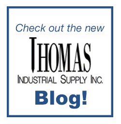 Check out the new Thomas Industrial Supply Inc. Blog!